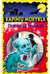 kapiniu-mokykla-demonas-mufikas_1454483970-732c9e8d2c498806732caf1f4abd5797.jpg